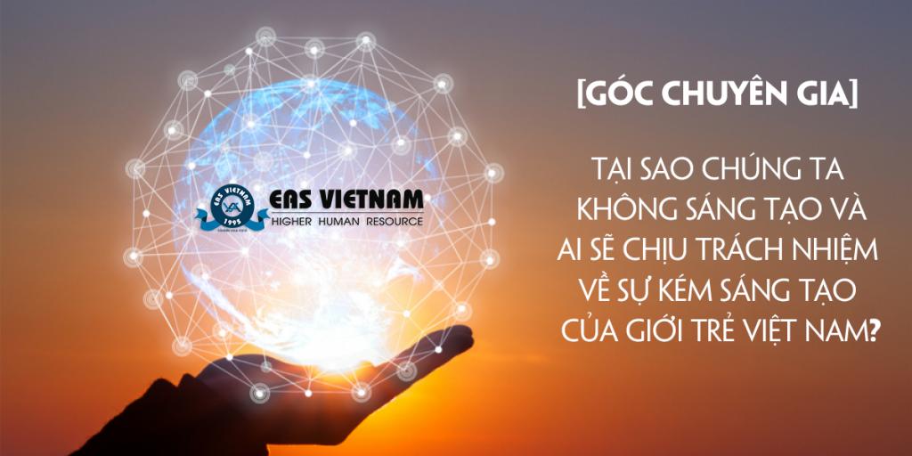 Tại Sao Chúng Ta Không Sáng Tạo Và Ai Sẽ Chịu Trách Nhiệm Về Sự Kém Sáng Tạo Của Giới Trẻ Việt Nam?